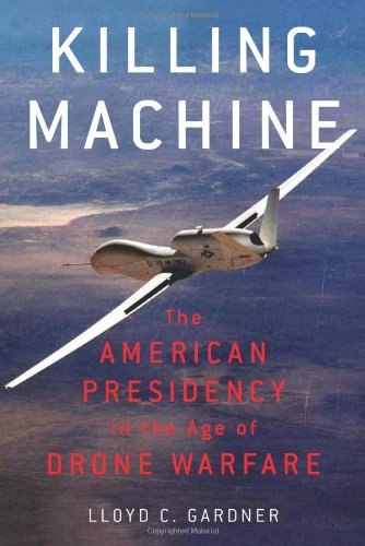 The cover of Killing Machine: The American Presidency in the Age of Drone Warfare