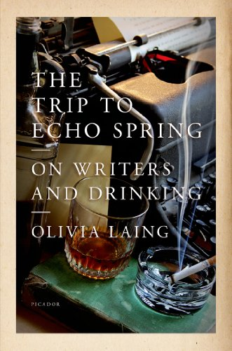 The cover of The Trip to Echo Spring: On Writers and Drinking
