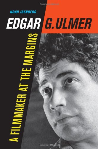 The cover of Edgar G. Ulmer: A Filmmaker at the Margins (Weimar and Now: German Cultural Criticism)