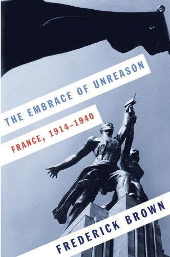 The cover of The Embrace of Unreason: France, 1914-1940