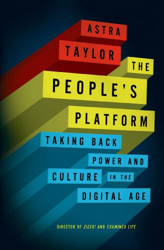 The cover of The People's Platform: Taking Back Power and Culture in the Digital Age