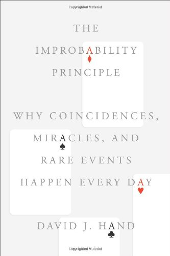The cover of The Improbability Principle: Why Coincidences, Miracles, and Rare Events Happen Every Day