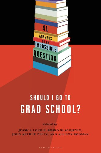 The cover of Should I Go to Grad School?: 41 Answers to An Impossible Question