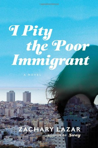 The cover of I Pity the Poor Immigrant: A Novel