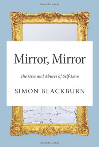 The cover of Mirror, Mirror: The Uses and Abuses of Self-Love