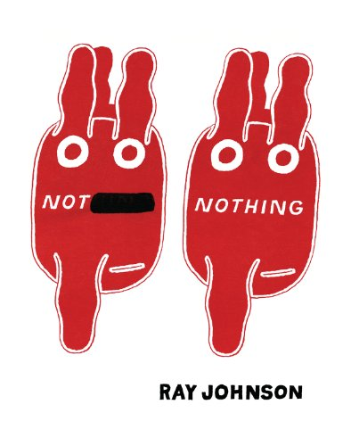 The cover of Not Nothing: Selected Writings by Ray Johnson 1954-1994