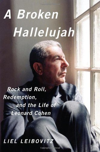 The cover of A Broken Hallelujah: Rock and Roll, Redemption, and the Life of Leonard Cohen