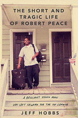 The cover of The Short and Tragic Life of Robert Peace: A Brilliant Young Man Who Left Newark for the Ivy League