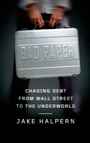 The cover of Bad Paper: Chasing Debt from Wall Street to the Underworld