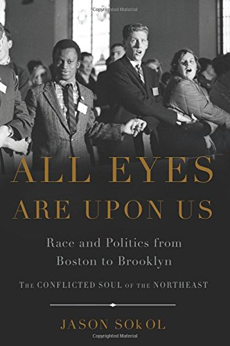 The cover of All Eyes are Upon Us: Race and Politics from Boston to Brooklyn