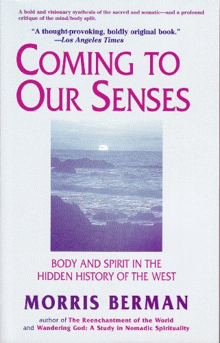The cover of Coming to Our Senses: Body and Spirit in the Hidden History of the West