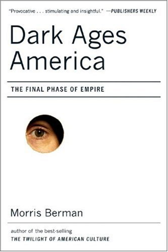 The cover of Dark Ages America: The Final Phase of Empire