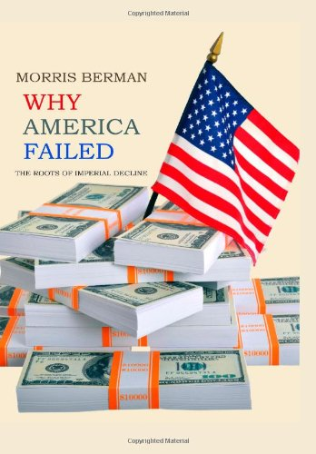 The cover of Why America Failed: The Roots of Imperial Decline