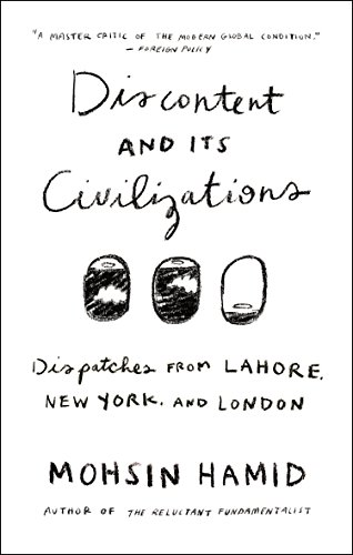 The cover of Discontent and its Civilizations: Dispatches from Lahore, New York, and London