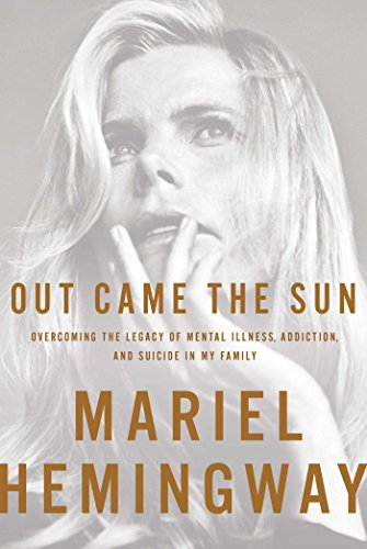 The cover of Out Came the Sun: Overcoming the Legacy of Mental Illness, Addiction, and Suicide in My Family