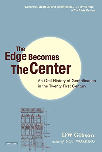 The cover of The Edge Becomes the Center: An Oral History of Gentrification in the 21st Century