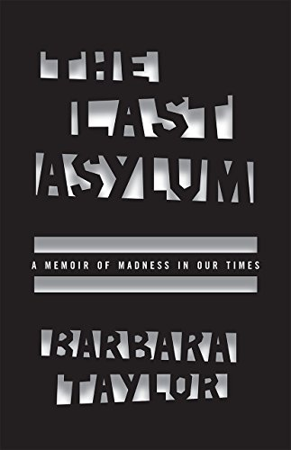 The cover of The Last Asylum: A Memoir of Madness in Our Times