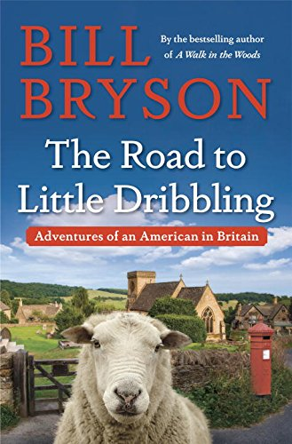 The cover of The Road to Little Dribbling: Adventures of an American in Britain