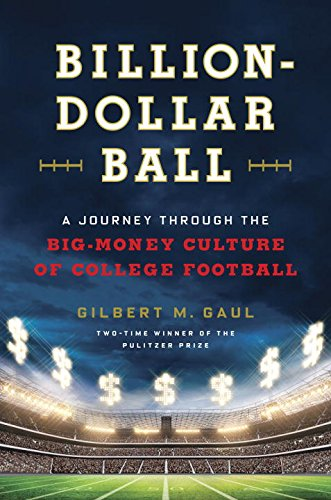 The cover of Billion-Dollar Ball: A Journey Through the Big-Money Culture of College Football