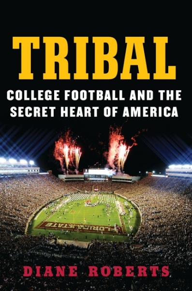 The cover of Tribal: College Football and the Secret Heart of America