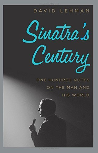 The cover of Sinatra's Century: One Hundred Notes on the Man and His World