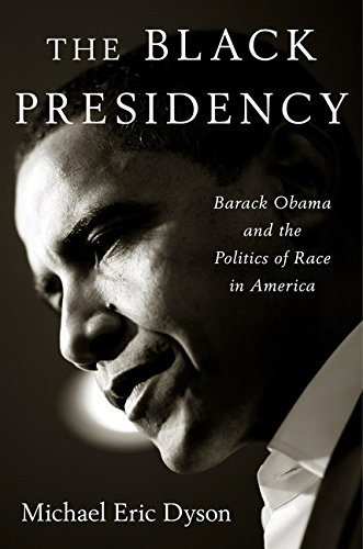 The cover of The Black Presidency: Barack Obama and the Politics of Race in America