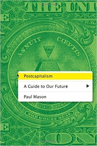 The cover of Postcapitalism: A Guide to Our Future