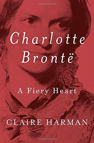 The cover of Charlotte Brontë: A Fiery Heart