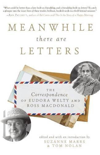 The cover of Meanwhile There Are Letters: The Correspondence of Eudora Welty and Ross Macdona