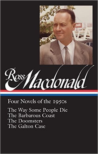 The cover of Ross Macdonald: Four Novels of the 1950s: The Way Some People Die / The Barbarous Coast / The Doomsters / The Galton Case: (Library of America #264)