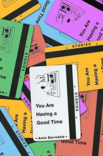 The cover of You Are Having a Good Time: Stories