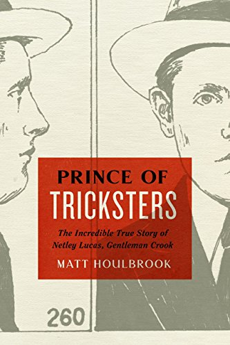 The cover of Prince of Tricksters: The Incredible True Story of Netley Lucas, Gentleman Crook