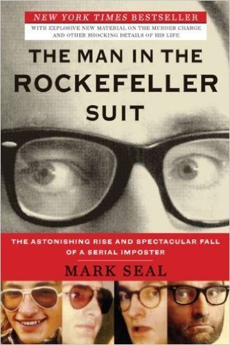 The cover of The Man in the Rockefeller Suit: The Astonishing Rise and Spectacular Fall of a Serial Impostor