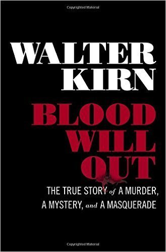 The cover of Blood Will Out: The True Story of a Murder, a Mystery, and a Masquerade