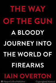 The cover of The Way of the Gun: A Bloody Journey into the World of Firearms