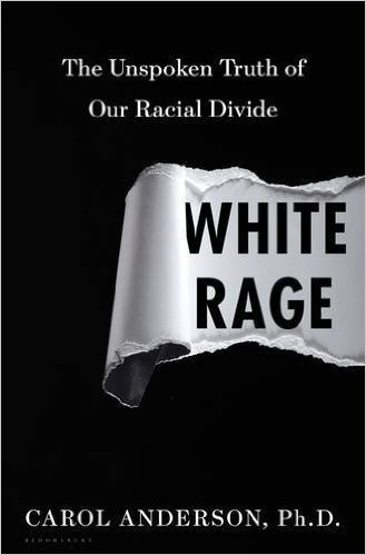 The cover of White Rage: The Unspoken Truth of Our Racial Divide