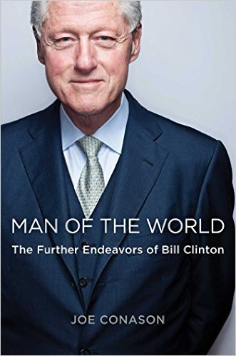 The cover of Man of the World: The Further Endeavors of Bill Clinton