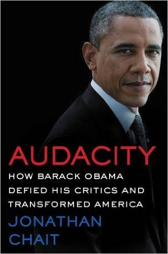 The cover of Audacity: How Barack Obama Defied His Critics and Transformed America