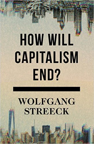 The cover of How Will Capitalism End?: Essays on a Failing System