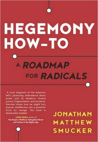 The cover of Hegemony How-To: A Roadmap for Radicals