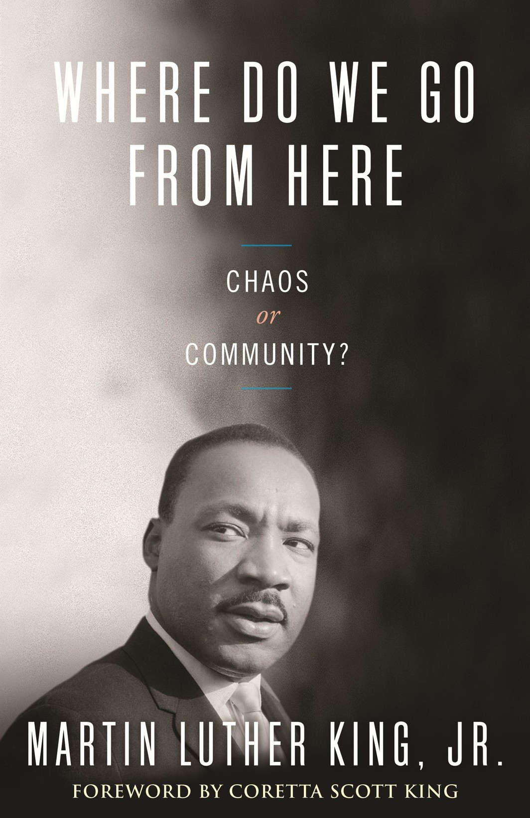 The cover of Where Do We Go from Here: Chaos or Community?