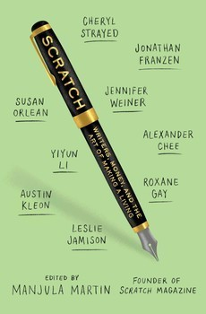 The cover of Scratch: Writers, Money, and the Art of Making a Living
