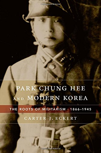 The cover of Park Chung Hee and Modern Korea: The Roots of Militarism, 1866-1945