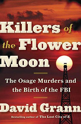 The cover of Killers of the Flower Moon: The Osage Murders and the Birth of the FBI
