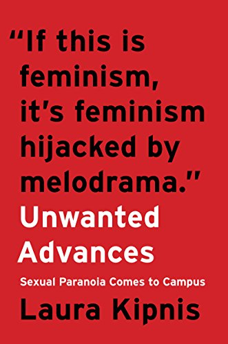 The cover of Unwanted Advances: Sexual Paranoia Comes to Campus