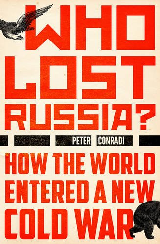 The cover of Who Lost Russia?: How the World Entered a New Cold War