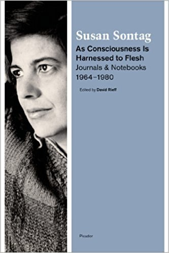 The cover of As Consciousness Is Harnessed to Flesh: Journals and Notebooks, 1964-1980