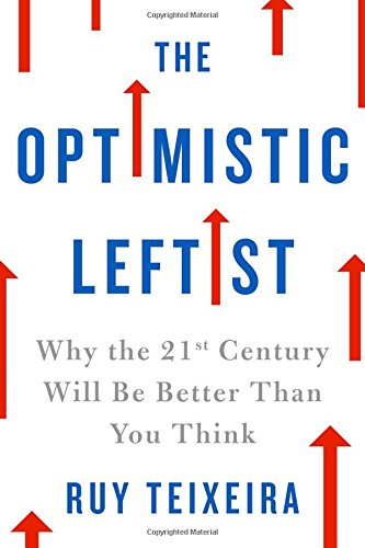 The cover of The Optimistic Leftist: Why the 21st Century Will Be Better Than You Think
