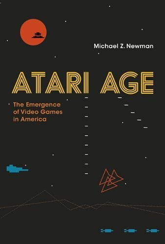 The cover of Atari Age: The Emergence of Video Games in America (MIT Press)