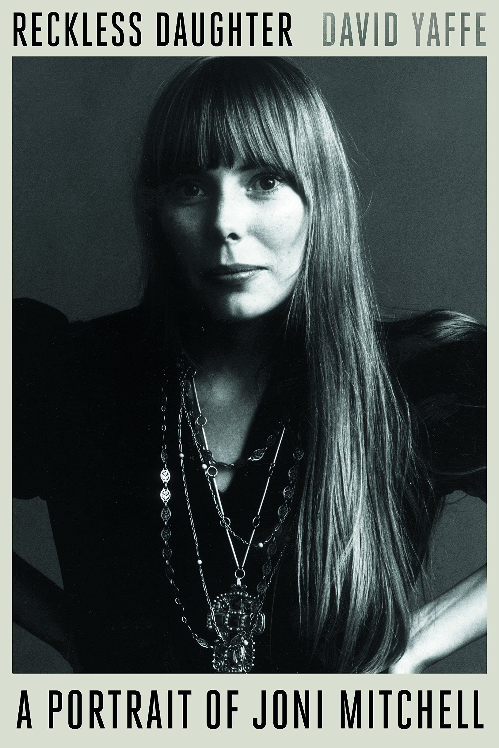 The cover of Reckless Daughter a Portrait of Joni Mitchell